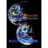 Climate Change 2007 - The Physical Science Basis: Working Group I Contribution to the Fourth Assessment Report of the IPCC ~ Intergovernmental...