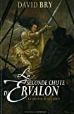 La seconde chute d`Ervalon, Tome 3 : Le destin d`Avelden par David Bry