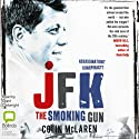 JFK: The Smoking Gun (       UNABRIDGED) by Colin McLaren Narrated by Grant Cartwright