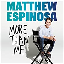 Matthew Espinosa: More Than Me Audiobook by Matthew Espinosa Narrated by Matthew Espinosa