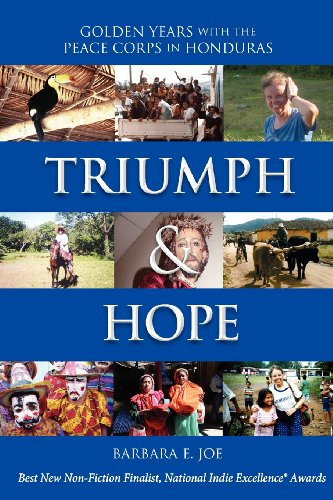Book: Triumph & Hope - Golden Years With the Peace Corps in Honduras by Barbara E. Joe