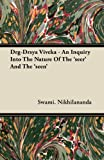 Drg-Drsya Viveka - An Inquiry Into The Nature Of The 'seer' And The 'seen' (1406763756) by Nikhilananda, Swami.