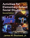 img - for By James W. Stockard Jr. Activities for Elementary School Social Studies (2nd Second Edition) [Paperback] book / textbook / text book