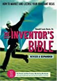The Inventor's Bible (Inventor's Bible: How to Market & License Your Brilliant Ideas)