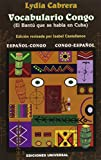 img - for Vocabulario congo: El bantu que se habla en Cuba : espanol-congo y congo-espanol (Coleccion del chichereku) (Spanish Edition) (Coleccion del chichereku) book / textbook / text book
