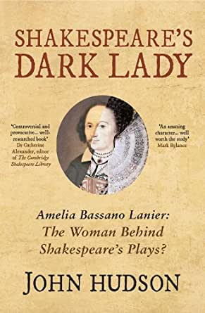 Amazon.com: Shakespeare's Dark Lady: Amelia Bassano Lanier The woman