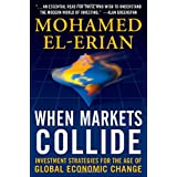 When Markets Collide: Investment Strategies for the Age of Global Economic Changepar Mohamed El-Erian
