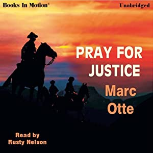 Pray for Justice: On the Trail with Orrin Porter Rockwell | [Marc Otte]