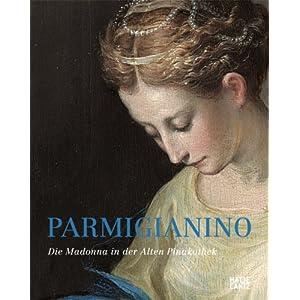 Parmigianino: Die Madonna in der Alten Pinakothek