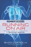 Runner's World Running on Air: The Revolutionary Way to Run Better by Breathing Smarter (1609619196) by Coates, Budd