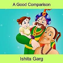 A Good Comparison | Livre audio Auteur(s) : Ishita Garg Narrateur(s) : John Hawkes