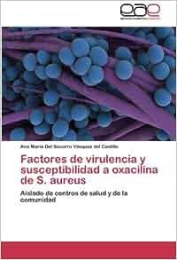 Factores de virulencia y susceptibilidad a oxacilina de S