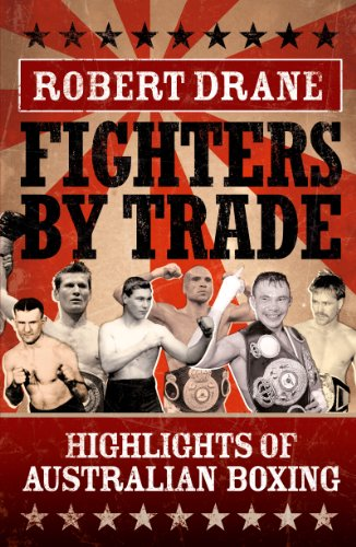 Fighters by Trade: Highlights of Australian Boxing (Boxing Highlights compare prices)