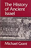 The History of Ancient Israel (0023456205) by Grant, Michael