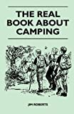 The Real Book About Camping (1446539873) by Roberts, Jim