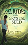 img - for Del Ryder and the Crystal Seed (Volume 1) book / textbook / text book