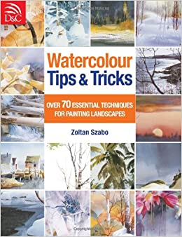 Watercolour tips tricks over 70 essential techniques for Watercolour tips and tricks