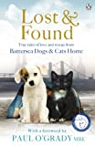 Lost and Found: True tales of love and rescue from Battersea Dogs & Cats Home