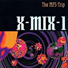 X-Mix 1/the Mfs Trip