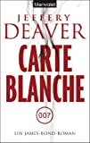 Jeffery Deaver Carte Blanche: Ein James-Bond-Roman