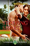 Stopping Short: A Hot Baseball Romance (The Diamond Brides series Book 6)