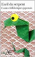 L'oeil du serpent: Contes fokloriques japonais