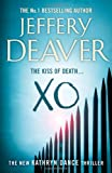 Jeffery Deaver XO: A Kathryn Dance Thriller (Kathryn Dance Thriller 3)