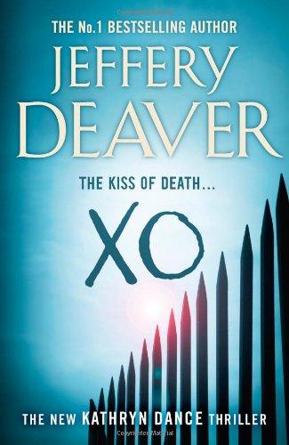 XO: A Kathryn Dance Thriller (Kathryn Dance Thriller 3)