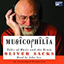 Musicophilia: Tales of Music and the Brain Hörbuch von Oliver Sacks Gesprochen von: John Lee