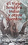 img - for El Viejo Sendero Indio y otros cuentos (Spanish Edition) book / textbook / text book
