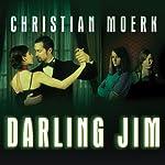 Darling Jim: A Novel | Christian Moerk