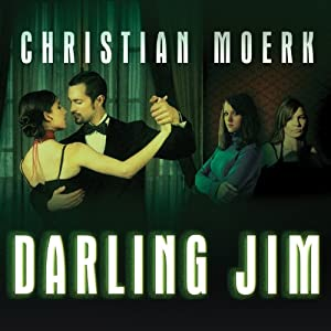Darling Jim: A Novel | [Christian Moerk]