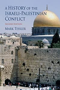 A History of the Israeli-Palestinian Conflict (Indiana Series in Arab and Islamic Studies) by Mark A. Tessler
