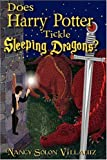 img - for Does Harry Potter Tickle Sleeping Dragons? book / textbook / text book
