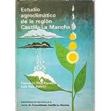 ESTUDIO AGROCLIMÁTICO DE LA REGIÓN CASTILLA-LA MANCHA (Madrid, 1981)
