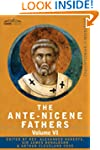 The Ante-Nicene Fathers: The Writings...