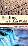 img - for Healing a Broken World: The Grassroots Guide to a Socially Sustainable Future book / textbook / text book