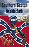 Southern Scotch (Reb's Rebel Yell Crime Tales for Bad Boys and Girls)