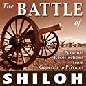 The Battle of Shiloh: Personal Recollections from Generals to Privates (       UNABRIDGED) by William T. Sherman, P G. T. Beauregard, Ulysses S. Grant, William Preston Johnston, Lew Wallace, Warren Onley, Thomas Jordan, Benjamin Mayberry Prentiss, Wilber F. Crummer Narrated by Andrew Mulcare