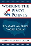 Working the Pivot Points: To Make America Work Again (Frank)