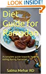 Diet guide for Ramadan: A complete gu...