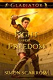 Simon Scarrow Fight for Freedom (Gladiator (Quality))