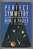 Heinz R. Pagels Perfect Symmetry: The Search for the Beginning of Time