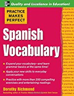 Practice Makes Perfect Spanish Vocabulary, : With 240 Exercises + Free Flashcard App
