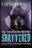 img - for SHATTERED A Prequel Novella to IT STARTED THAT NIGHT book / textbook / text book
