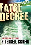 Fatal Decree (Matt Royal Mystery)