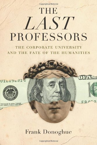 The Last Professors: The Corporate University and the...