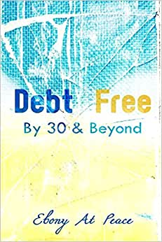 Debt Free By 30 & Beyond