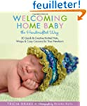 Welcoming Home Baby the Handcrafted W...