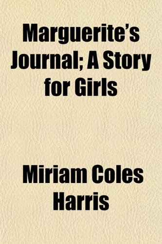 Marguerite's Journal; A Story for Girls